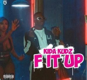 Kida Kudz - F It Up